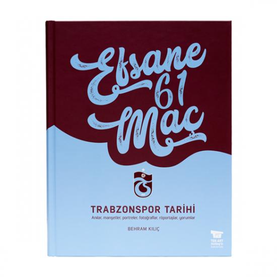 Trabzonspor Tarihi - Efsane 61 Maç
